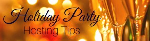 Holiday-Party-Hosting-Tips copy